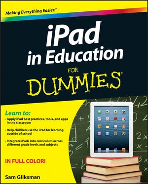 iPad in Education for Dummies by Sam Gliksman