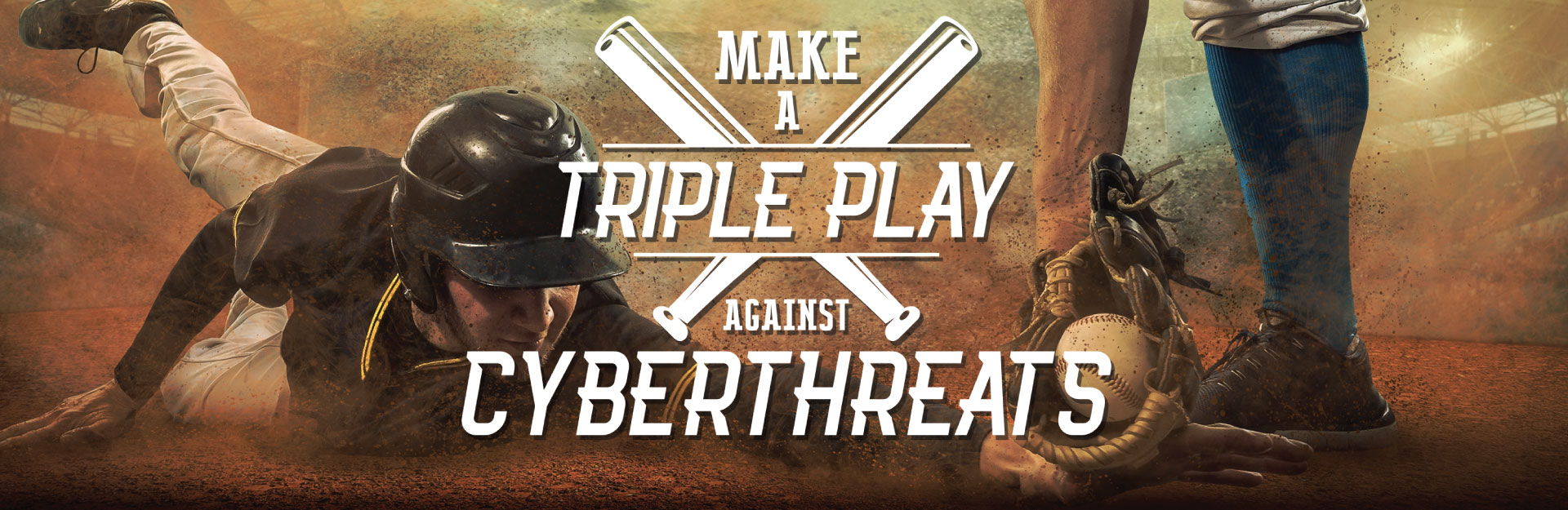Make a Triple Play Against Cyberthreats