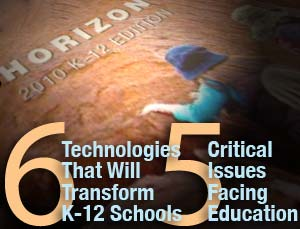 2010 horizon report, k-12 technology trends, k-12 tech trends, consortium for school networking, CoSN, NMC, new media consortium, school technology, campus technology, educational technology, technology in k-12 education