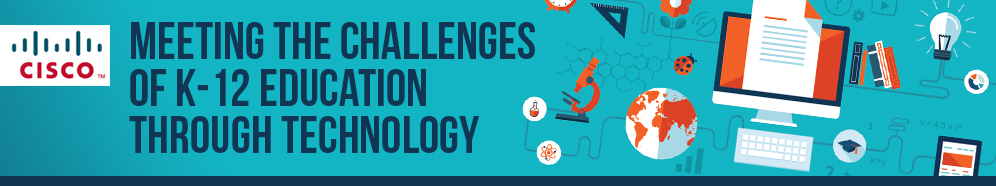Meeting the Challenges of K-12 Education Through Technology_masthead graphic